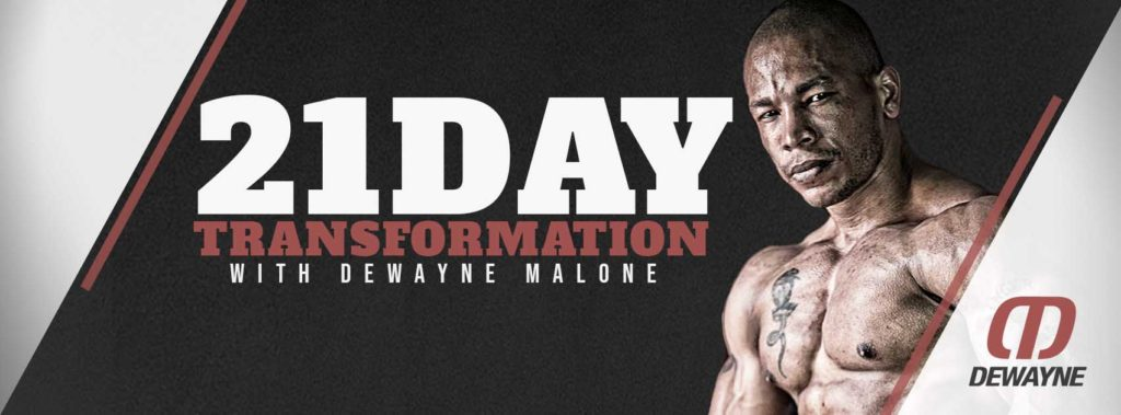 21-Day Transformation Challenge with Dewayne Malone